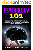 Psychology 101: 2 Manuscripts – Introducing Psychology, Psychology 101 - The science of understanding people and yourself (Mastery Emotional Intelligence and Soft Skills Book 7)