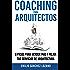 Coaching para arquitectos: 8 pasos para vender más y mejor tus servicios de arquitectura