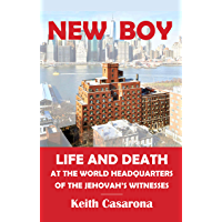New Boy: Life and Death  at the World Headquarters  of the Jehovah's Witnesses (English Edition)