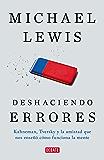 Deshaciendo errores: Kahneman, Tversky y la amistad que nos enseñó cómo funciona la mente (Spanish Edition)