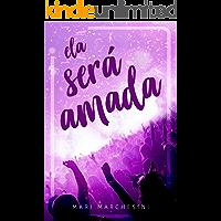 Ela Será Amada: Livro 1 Série Ela Será Amada
