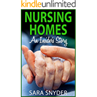 Nursing Homes: An Insider's Story