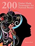 200 Home-Made Treatments for Natural Beauty