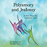 Polyamory and Jealousy: A More Than Two Essentials Guide