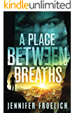 A Place Between Breaths