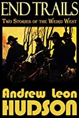 End Trails: Two Stories of the Weird West Kindle Edition