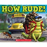 How Rude! Real Bugs Who Won't Mind Their Manners