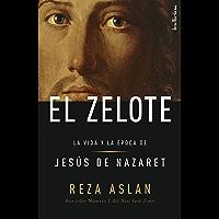 El zelote: La vida y la época de Jesús de Nazaret (Indicios) (Spanish Edition)