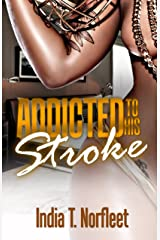 Addicted To His Stroke Kindle Edition