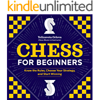 Chess for Beginners: Know the Rules, Choose Your Strategy, and Start Winning book cover