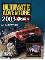4 Wheel & Off-Road's Ultimate Adventure 2003