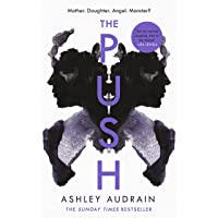 The Push: Mother. Daughter. Angel. Monster? The Sunday Times bestseller
