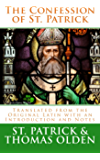 The Confession of St. Patrick: Translated from the Original Latin with an Introduction and Notes