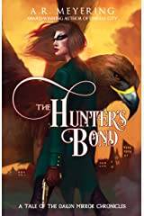 The Hunter's Bond: A Tale of the Dawn Mirror Chronicles Kindle Edition