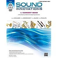 Sound Innovations for Concert Band, Bk 1: A Revolutionary Method for Beginning Musicians (B-flat Tenor Saxophone), Book…