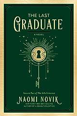 The Last Graduate: A Novel (The Scholomance Book 2) Kindle Edition