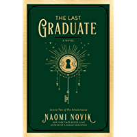 The Last Graduate: A Novel (The Scholomance Book 2)