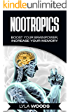 Nootropics: Smart Drugs, Boost your brainpower, Increase your memory, IQ, happiness, cure anxiety and much more (Unlimited Power Book 1) (Nootropics, smart ... Herbal, Enhance, Brain, Performance)
