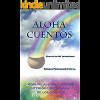 Aloha Cuentos: Basado en Ho'oponopono
