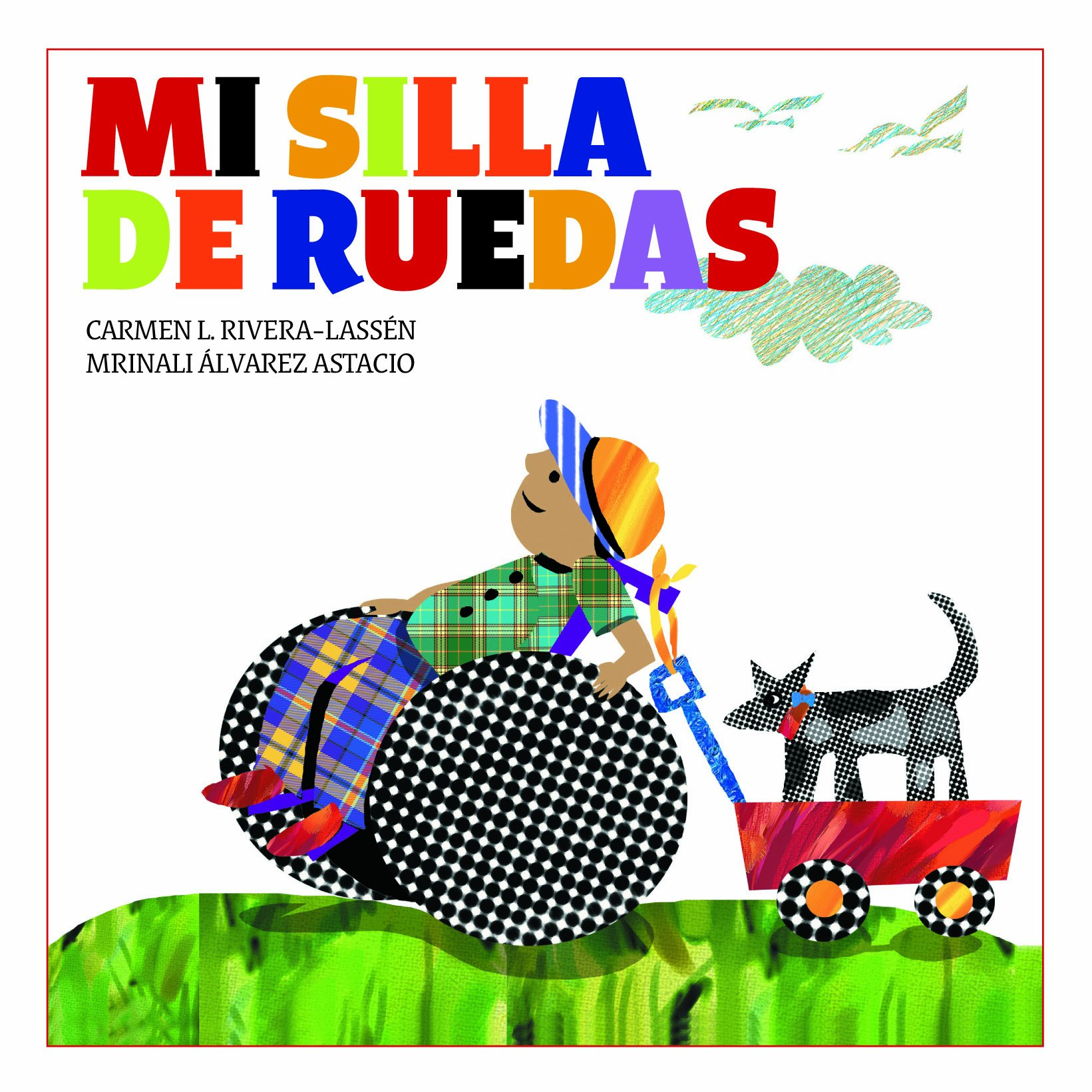 Mi Silla De Ruedas, Serie Igualitos, Coleccion Nueve Pececitos (Nueve Pececitos: Igualitos / Nine Small Fishes: All the Same) (Spanish Edition): Carmen ...