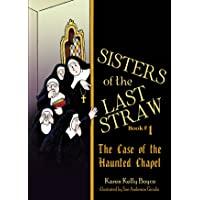 Sisters of the Last Straw Vol 1: The Case of the Haunted Chapel (Volume 1)