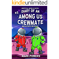 Diary of an Among Us Crewmate- Imposter's Revenge: Book #2- An Unofficial Among Us Novel