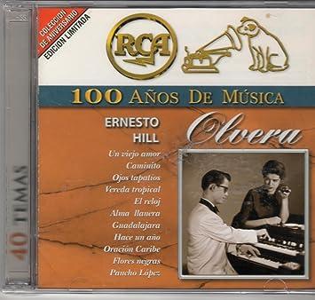 100 Anos De Musica Rca [Ernesto Hill Olvera]