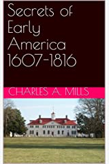 Secrets of Early America 1607-1816 Kindle Edition