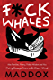 F*ck Whales: Also Families, Poetry, Folksy Wisdom and You