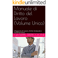 Manuale di Diritto del Lavoro (Volume Unico): Il Rapporto di Lavoro, Diritto Sindacale e Contenuti Extra