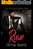 Ruin (The Rhodes Book 1)