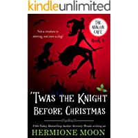 'Twas the Knight Before Christmas: A Cozy Witch Mystery (The Avalon Café Book 5)
