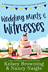 Wedding Mints and Witnesses: An Action-Packed Animal Cozy Mystery (Seasoned Southern Sleuths Cozy Mystery Book 5) Kindle Edition