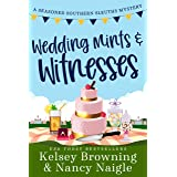 Wedding Mints and Witnesses: An Action-Packed Animal Cozy Mystery (Seasoned Southern Sleuths Cozy Mystery Book 5)