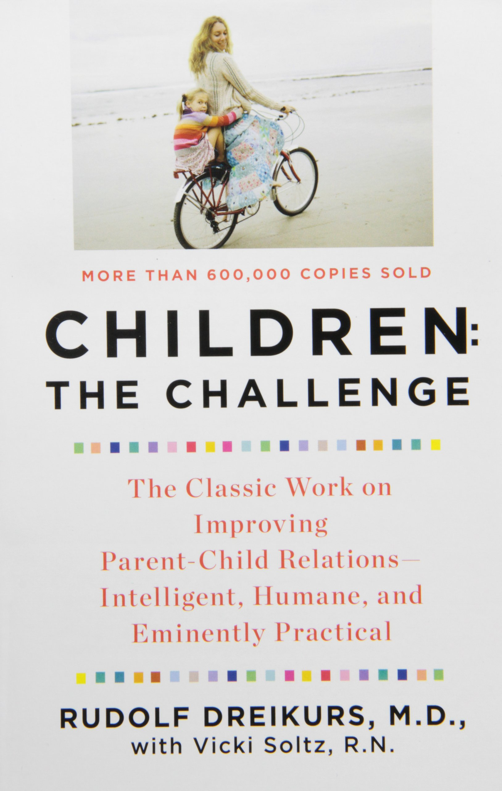 Children the challenge the classic work on improving parent children the challenge the classic work on improving parent child relations intelligent humane eminently practical plume rudolf dreikurs fandeluxe Images