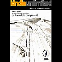 Architettura PostDecostruttivista (Vol. 1) : La linea della complessità