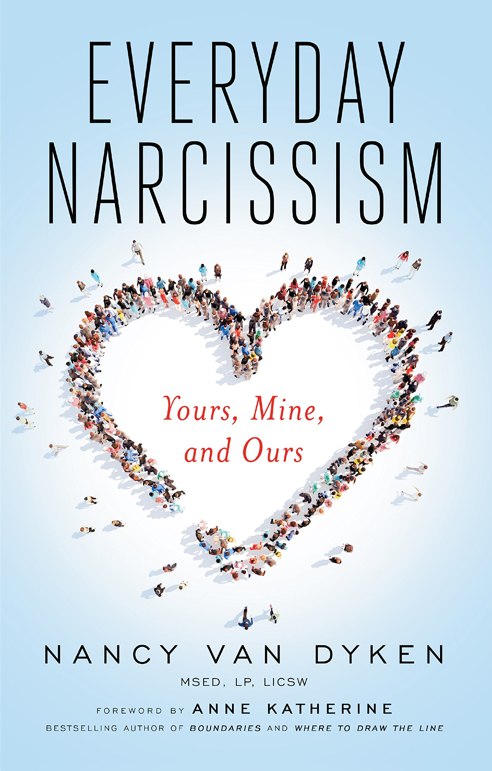 Everyday Narcissism: Yours, Mine, and Ours: Nancy Van Dyken