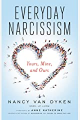 Everyday Narcissism: Yours, Mine, and Ours Paperback