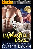 Im-PAWS-ible Dream: Sierra Moon Shifters