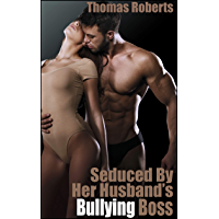 Seduced By Her Husband's Bullying Boss (English Edition)