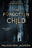 The Forgotten Child: A Spooky Paranormal Suspense (A Riley Thomas Mystery Book 1)