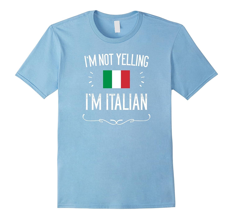 c5d6a9a69 I'm Not Yelling I'm Italian Shirt, Funny Italy T-Shirt-ANZ ⋆ Anztshirt