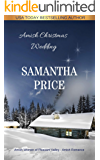 Amish Christmas Wedding: An Amish Christmas Novella (Amish Women of Pleasant Valley Book 8)