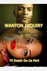 WANTON INQUIRY: Til Death Do Us Part Kindle Edition