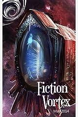 Fiction Vortex - May 2014 Kindle Edition