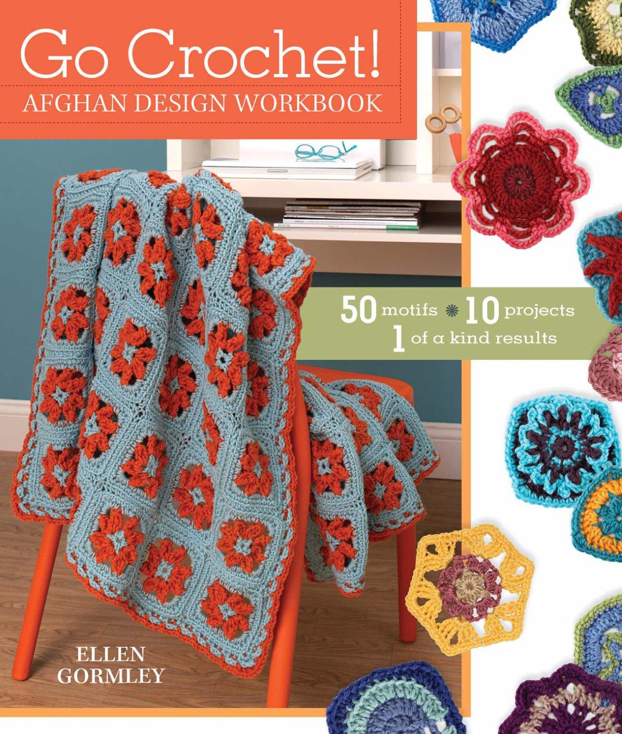 Go Crochet Afghan Design Workbook 50 Motifs 10 Projects 1 Of A Diagram Patterns Crocheted Love Copy Kind Results Ellen Gormley 9781440209079 Books