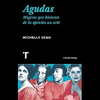 Agudas: Mujeres que hicieron de la opinión un