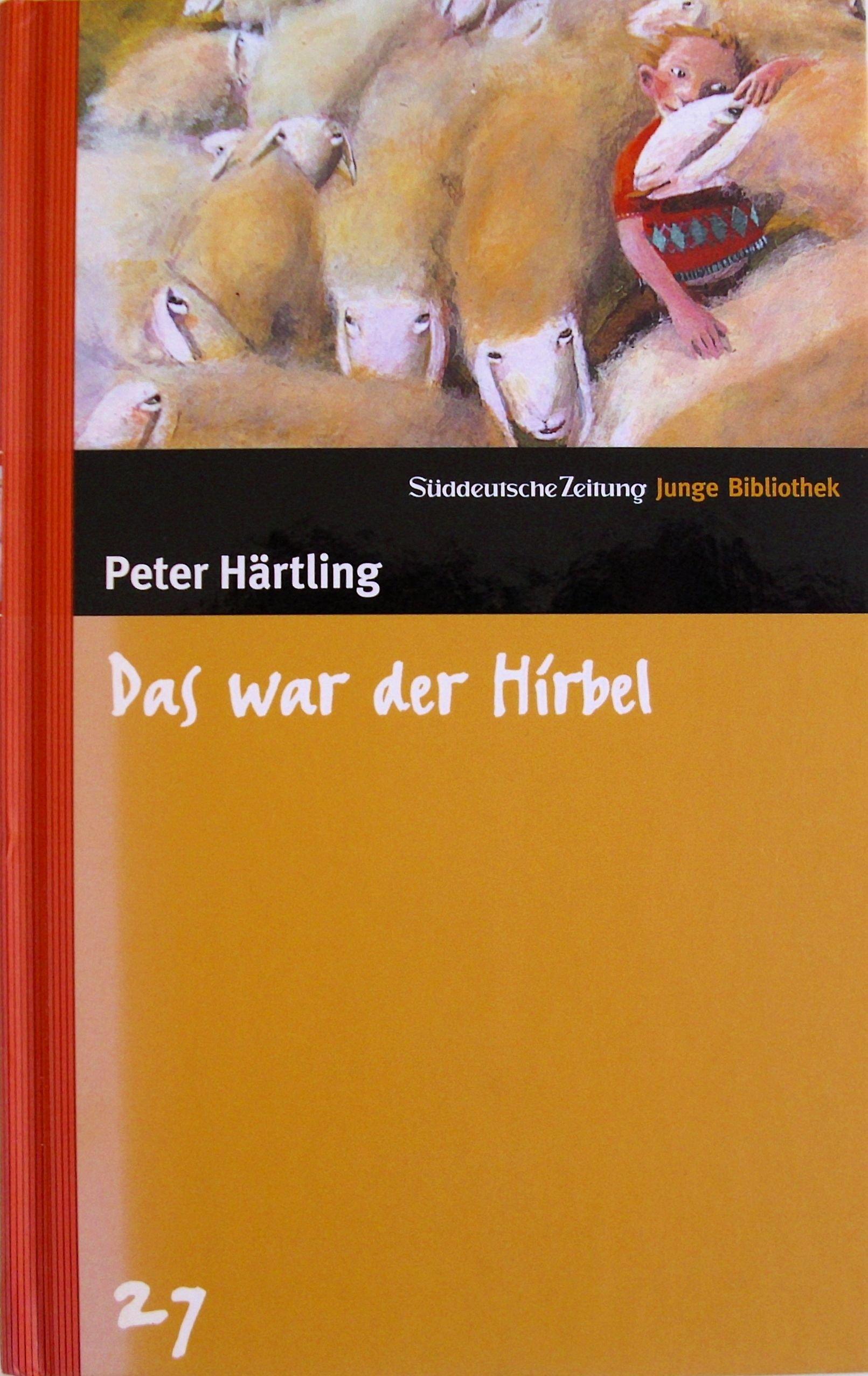 Das war der Hirbel Gebundenes Buch – Illustriert, 2006 Peter Härtling Christa aus dem Siepen Süddeutsche Zeitung 3866151284