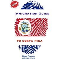 The Immigration Guide to Costa Rica: Live Legally in Costa Rica