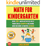 Math For Kindergarten: 0ver 300+ Math Activities Help Your Child Sharpen His Mind And Become A Maths Genius